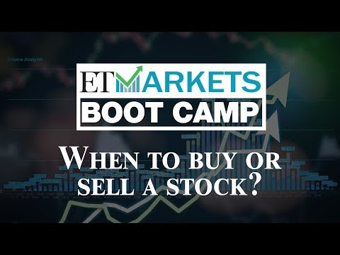 ETMarkets Bootcamp: When To Buy Or Sell A Stock?