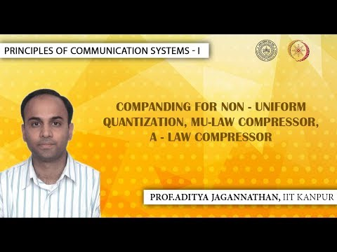 Lec 44 | Principles of Communication Systems-I |Companding, Mu-law, A- Law| IIT KANPUR