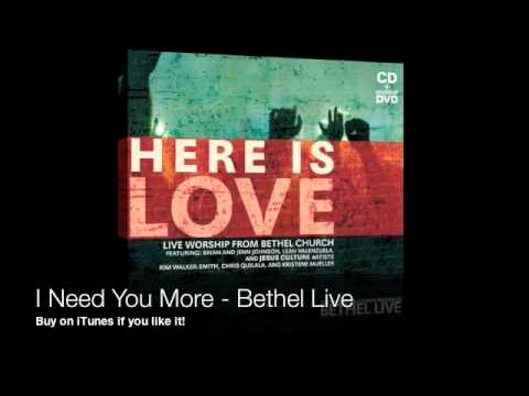 I Need You More   Bethel Live