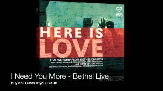 I Need You More   Bethel Live
