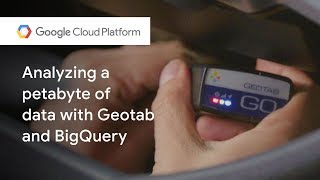 GeoTab - Data Management Platform with GCP Technology