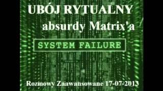 Rozmowy Zaawansowane - Ubój rytualny - absurdy matrixa - 17.07.2013