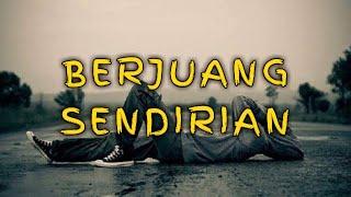 Download Lagu MUSIKALISASI PUISI || BERJUANG SENDIRIAN mp3