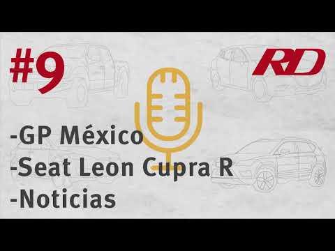 Ep. 9 - Gran premio de México, Seat León Cupra R, Noticias de autos