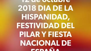 Fiesta Nacional de España, Festividad del Pilar y Dia de la Hispanidad 12/10/2018