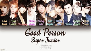Super Junior (슈퍼주니어) – Good Person (좋은 사람) (Color Coded Lyrics) [Han/Rom/Eng]