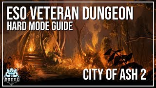 ESO Veteran Dungeon Guide - City of Ash 2 (Hard Mode)