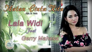 Official music video from gerry mahesa, lala widy 'ikatan cinta kita' subscribe mpr channel here: https://smarturl.it/subscribempr stream available on: https...