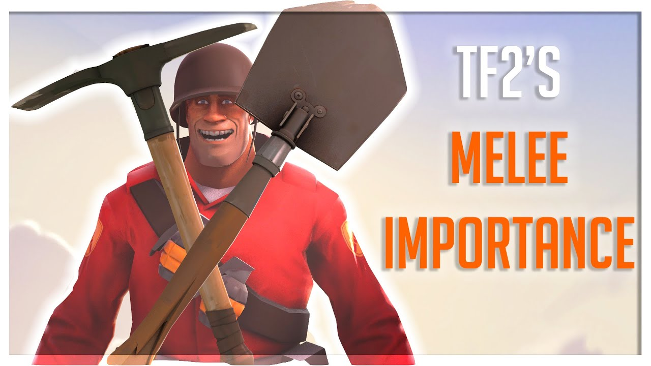[TF2] The IMPORTANCE of Melee