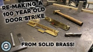 Remaking a 100 Year Old Door Strike ( In Solid Brass)