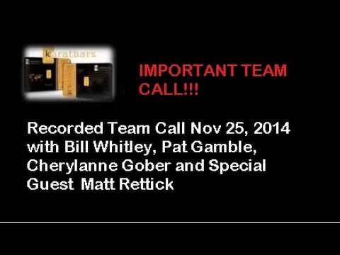 Nov 25 2014 Karatbars Important Team Call - best business in the world