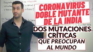COVID 19| RIESGO por DOBLE MUTANTE de la INDIA | NUEVA MUTACIÓN Coronavirus
