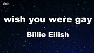 wish you were gay - Billie Eilish Karaoke 【No Guide Melody】 Instrumental