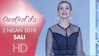 Esra Erol'da 2 Nisan 2019 | Salı