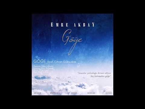 Emre Akbay - Göğe (feat. Cihan Gülbudak)