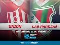 09.02.2017 | Unión de Santa Fe vs. Sportivo Las Parejas | #LaLigaCadaVezMasGrande