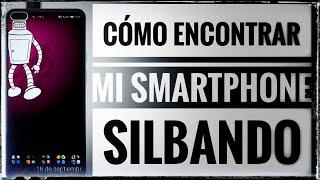 Cómo encontrar mi Smartphone Android silbando screenshot 4