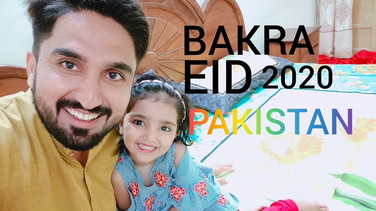Celebrating BAKRA EID 2020 with Family in Pakistan   FASI DUBAI DUBAI 🇵🇰👨👩👧