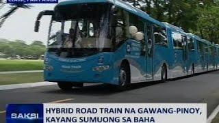 Saksi: Hybrid road train na gawang-Pinoy, kayang sumuong sa baha