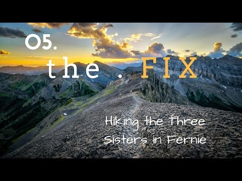The Fix 05   Hiking the Three Sisters in Fernie