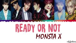 [3.00 MB] MONSTA X (몬스타엑스) - READY OR NOT Lyrics [Color Coded Han Rom Eng]