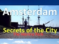 Amsterdam Secrets : Marine Park & Van Gogh