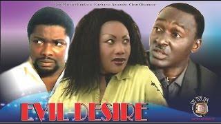 Evil Desire  - Nigerian Nollywood Movie