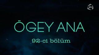 Ögey ana (92-ci bölüm)