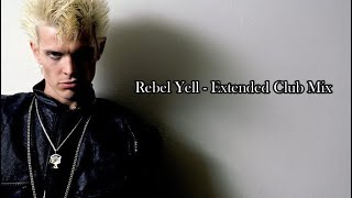 Rebel Yell - Extended Club Mix / Billy Idol