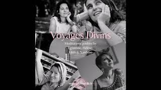 Voyages divins  (extraits des 12 Meditations  guidées)
