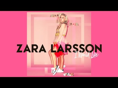 Thumbnail: Zara Larsson - I Would Like (HQ Audio)