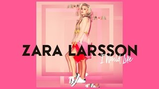 Zara Larsson - I Would Like [Audio] thumbnail