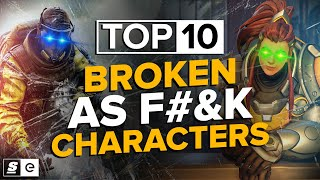 The Top 10 Broken Characters That Were Frankly, Unacceptable
