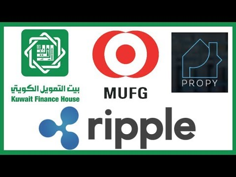 Kuwait Finance House Ripple Partnership - MUFG Endorses Ripple - Propy Accepts XRP for Home Purchase