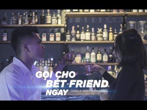 [ Official MV ] Toddy- Gọi Cho Bét Friend Ngay Ft Trần Huyền Diệp & GVA