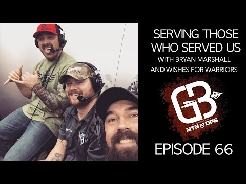EPISODE 66: Serving Those Who Serve Us with Bryan Marshall and Wishes 4 Warriors