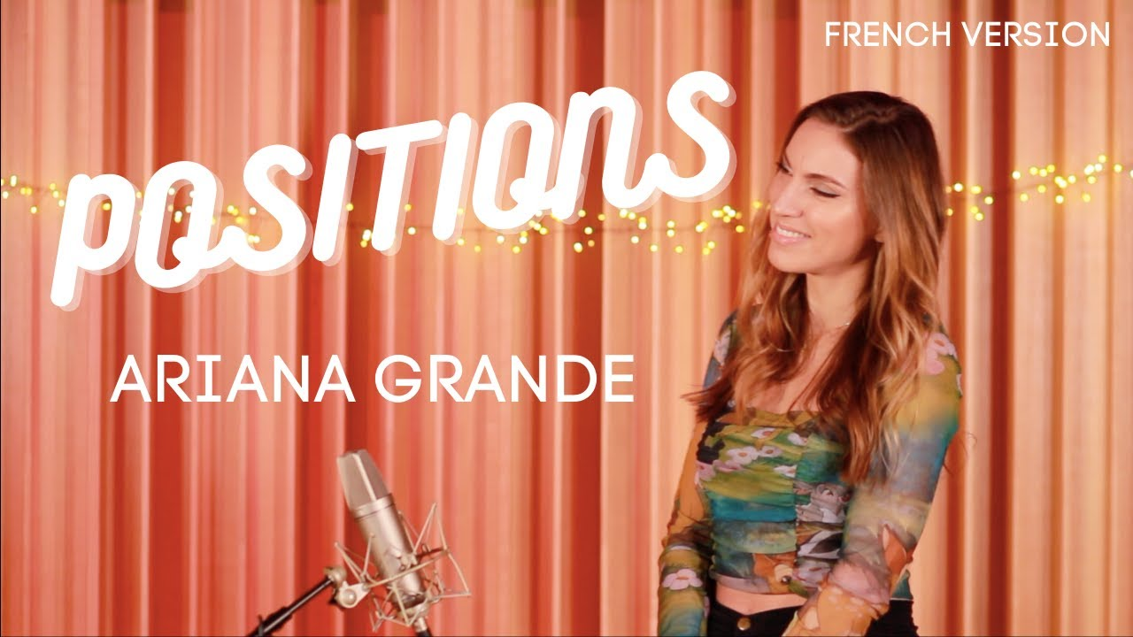 Download POSITIONS ( FRENCH VERSION ) ARIANA GRANDE ( SARA'H COVER )