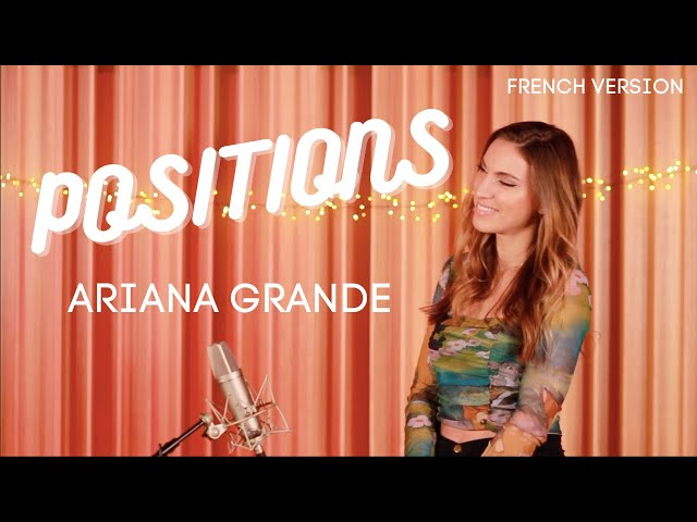 POSITIONS ( FRENCH VERSION ) ARIANA GRANDE ( SARA'H COVER )