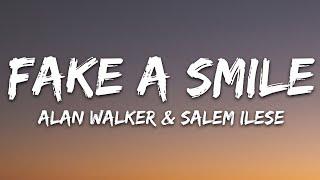 Alan Walker x salem ilese - Fake A Smile (Lyrics)
