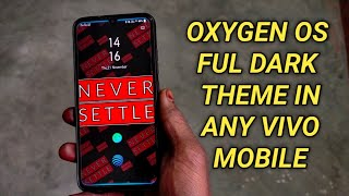 OXYGEN OS FULL DARK THEME FOR ANY VIVO MOBILE