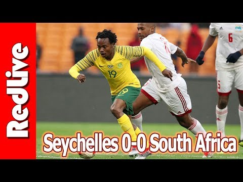 Seychelles vs Bafana Bafana 0-0 How Disappointing