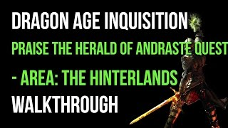 Dragon Age Inquisition Walkthrough Praise The Herald Of Andraste Quest (The Hinterlands) Gameplay