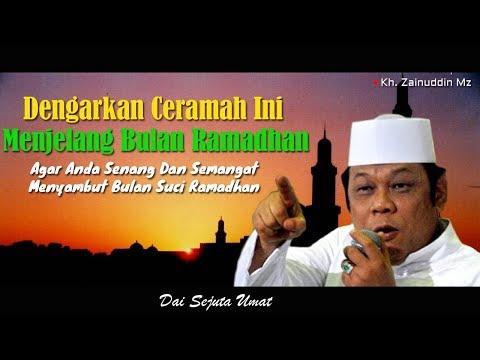 Dengarkan Ceramah Ini Dalam Menyambut Bulan Ramadhan - KH Zainuddin MZ