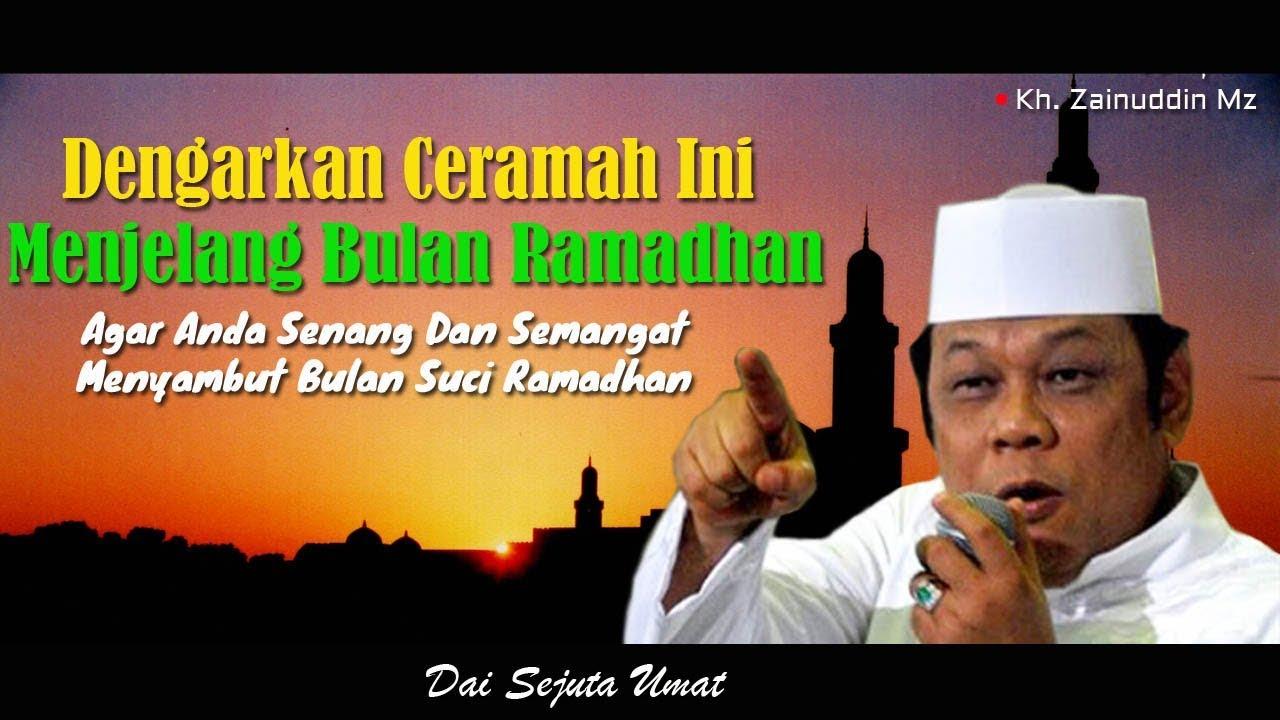 Dengarkan Ceramah Ini Dalam Menyambut Bulan Ramadhan Kh Zainuddin Mz Youtube