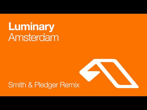Luminary - Amsterdam (Smith & Pledger Remix)