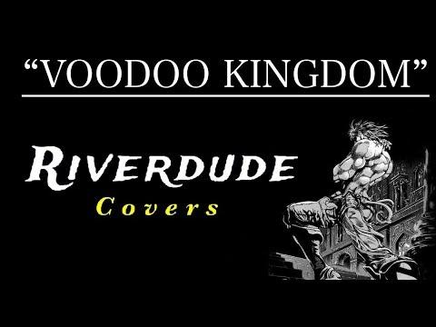 """VOODOO KINGDOM"" [FULL] English Cover By: Riverdude"