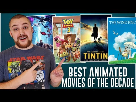 BEST Animated Movies of the Decade (2010 - 2019)