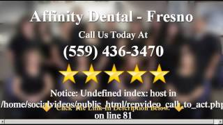 Affinity Dental - Fresno Review By Maria B.