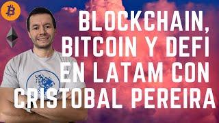 BITCOIN, BLOCKCHAIN Y DEFI EN LATAM CON CRISTOBAL PEREIRA!!! CEO DE LATAMTECH!!