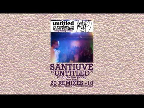 1. Santiuve - Untitled (Dabe RMX) (2012)